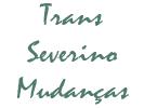 Trans Severino Mudanças